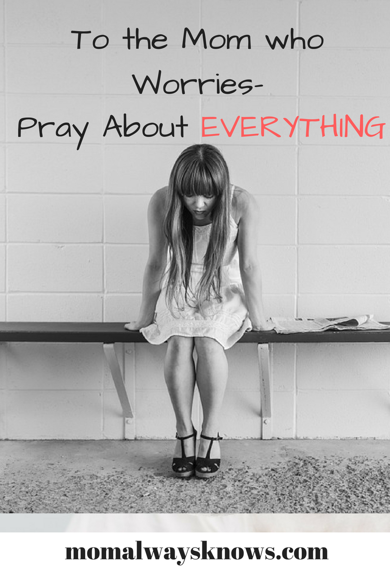 pray if you are worried