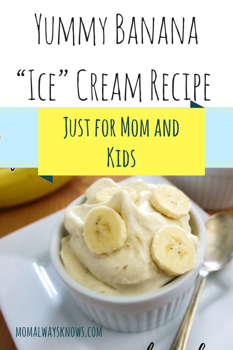 "Healthy Yummy Banana ""Ice Cream"" Recipe Just for Moms and Kids"
