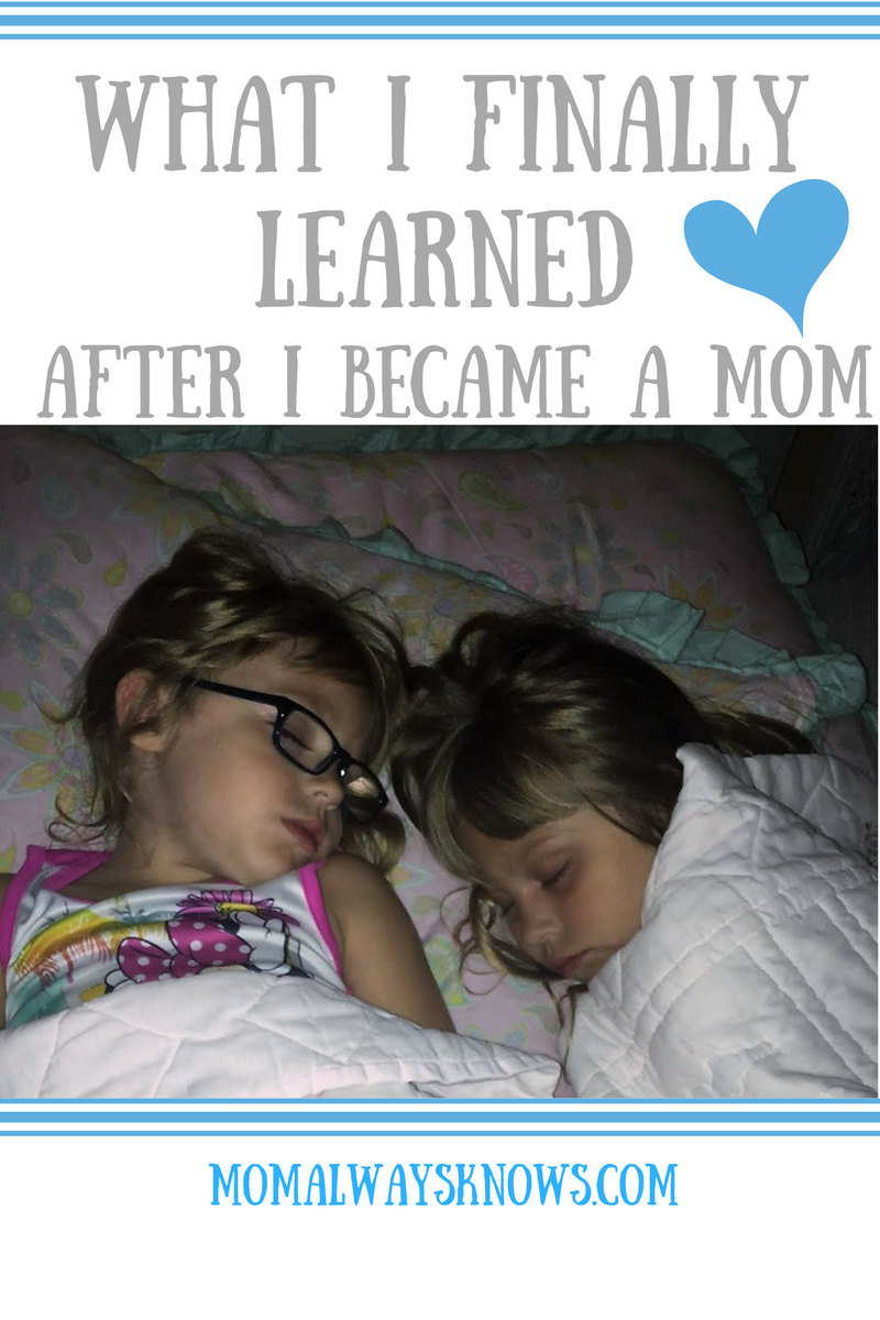 What I Finally Learned After I became a Mom…