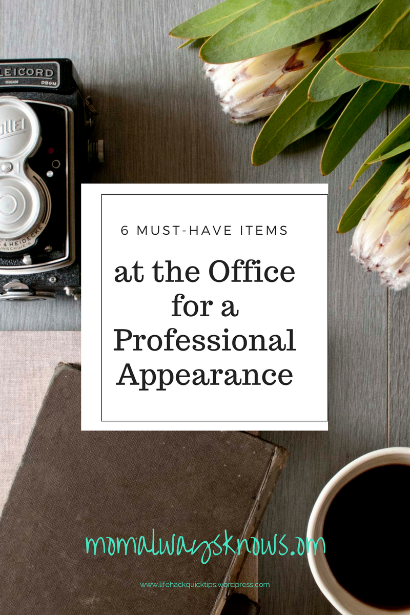 6 Must-have Items at the Office for a Professional Appearance