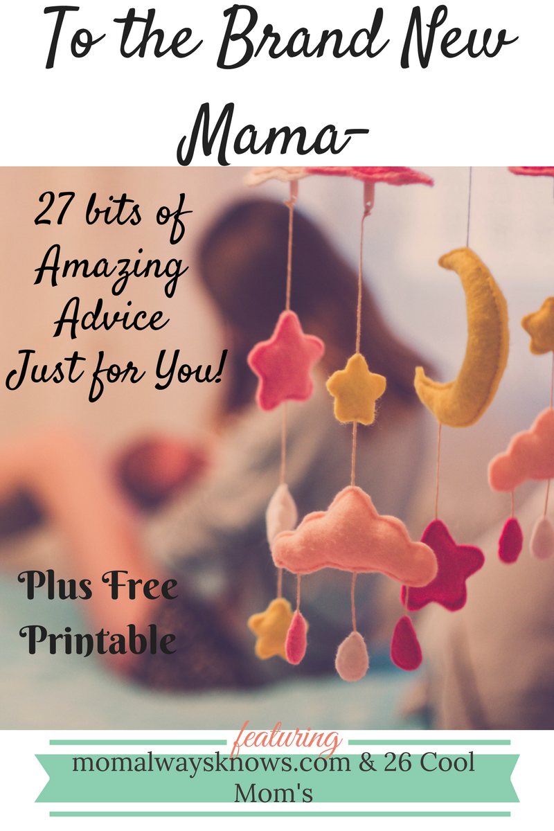To the Brand New Mama–27 bits of Amazing Advice Just for You!