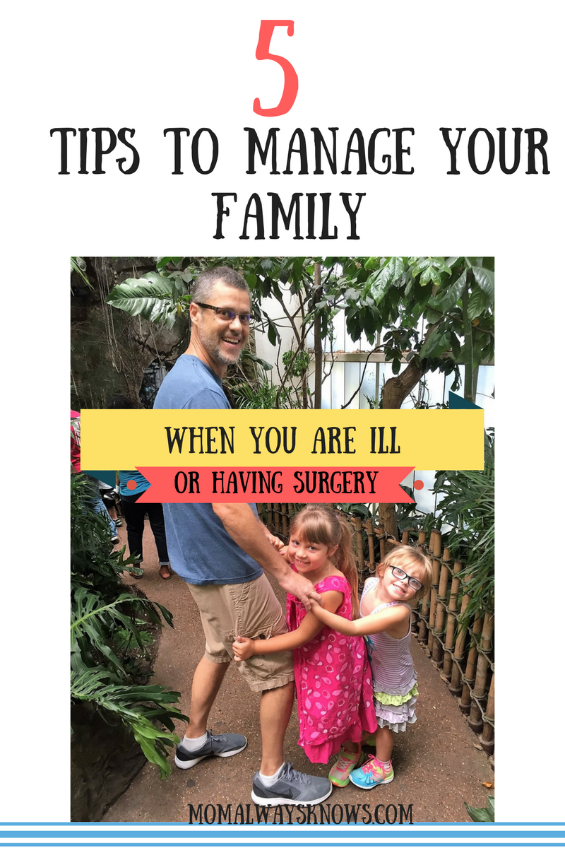 Mom, Upcoming Surgery or Serious Illness? 5 Tips to Help Manage your Family