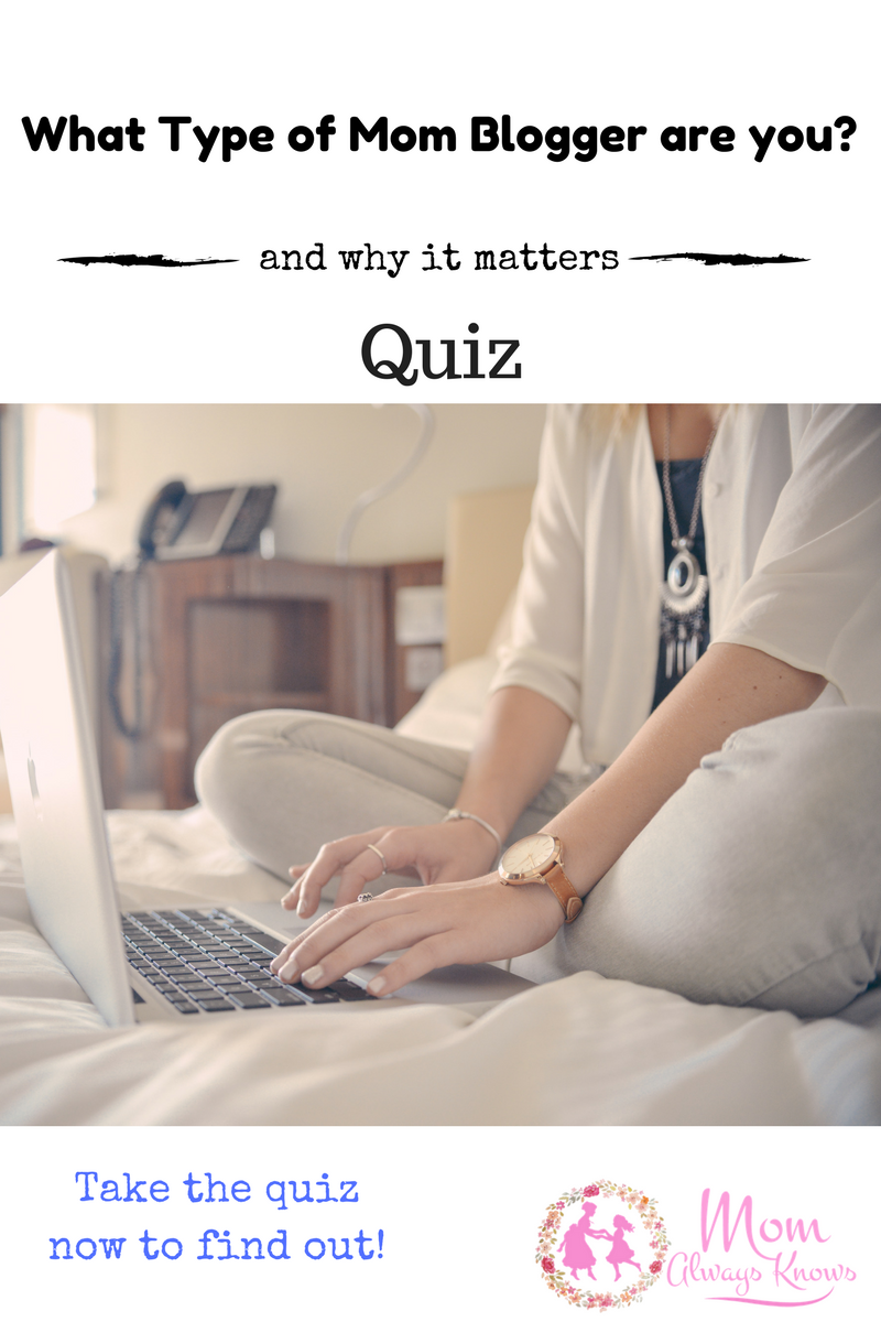 What Type of Mom Blogger are you?  Take our Free Quiz and Find Out!