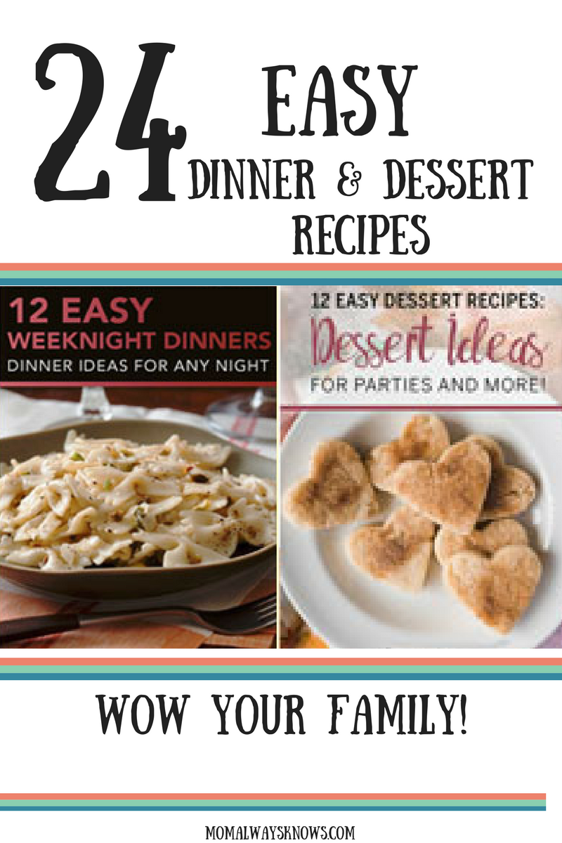 24 Easy Weeknight and Dessert Recipes for Busy Mom- Free eCookbooks