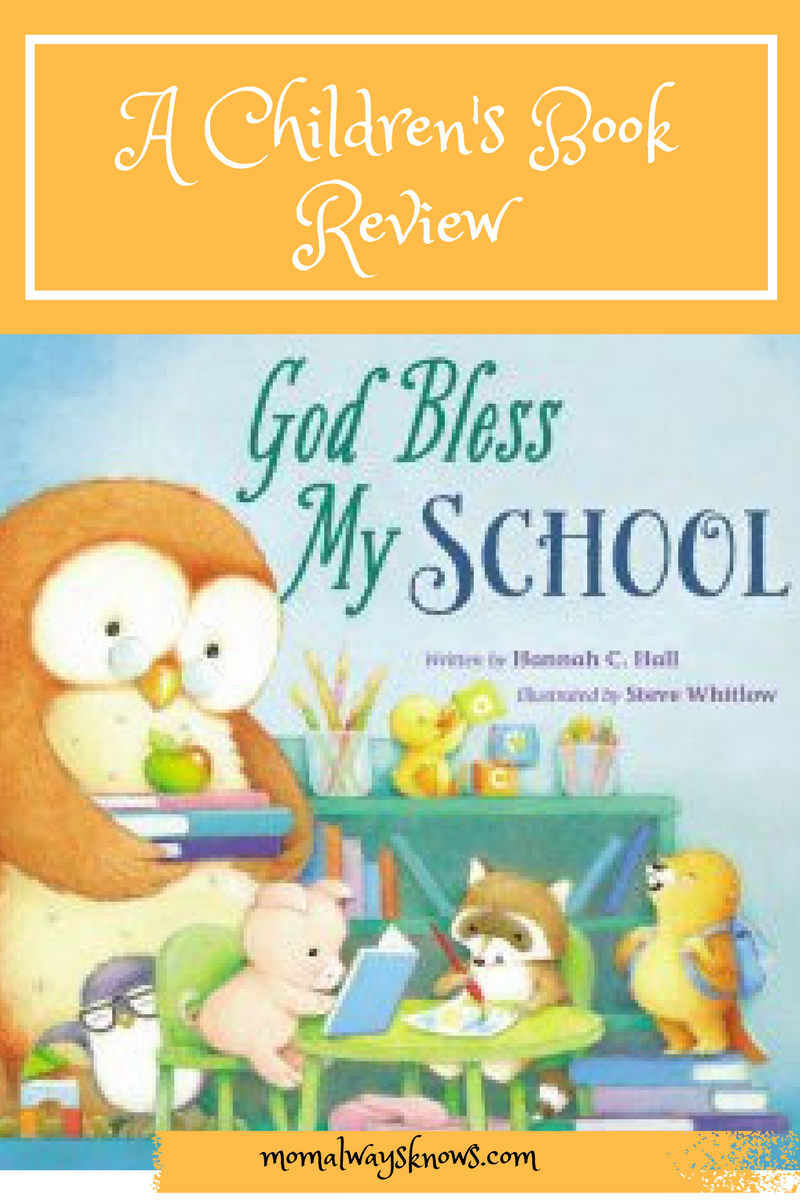 God Bless My School By Hannah C. Hall & Illustrated by Steve Whitlow Children's Book Review