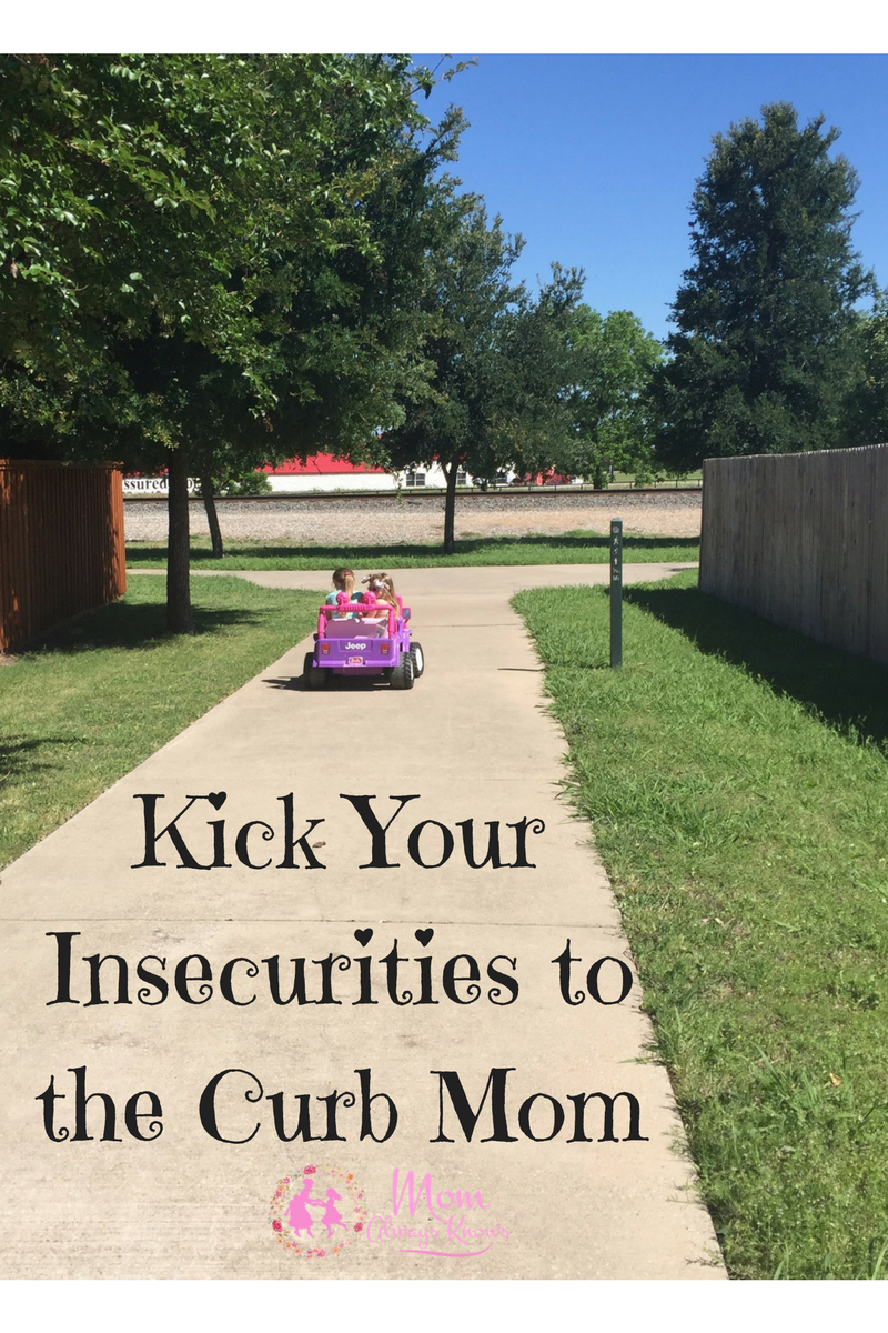 Kick Your Insecurities to the Curb Mom