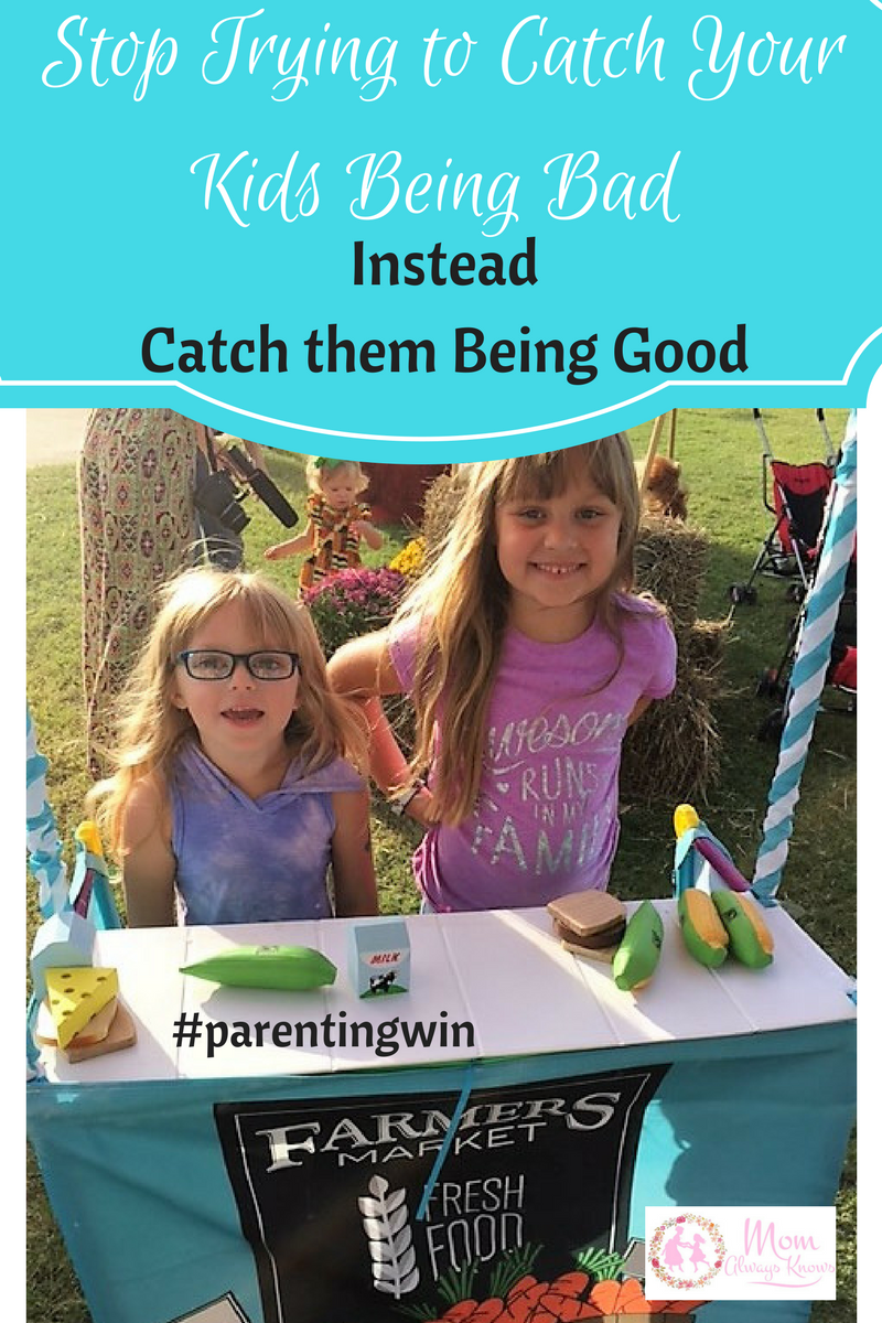 Stop Trying to Catch Your Kids Being Bad Instead Catch Them Being GOOD #Parentingwin