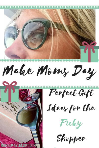 Make Moms Day- Perfect Gift Ideas for the Picky Shopper