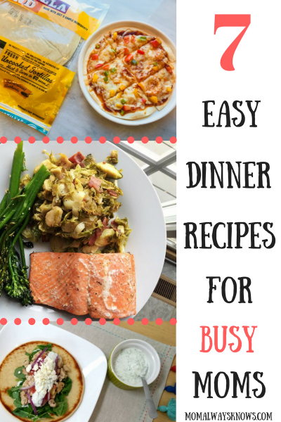 7 Easy Dinner Recipes for Busy Moms