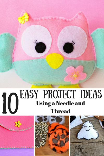 10 Easy Project Ideas Using a Needle and Thread