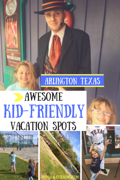 Awesome Kid Friendly Vacation Spots- Arlington TX
