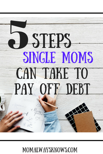 5 Steps Single Moms Can Take to Pay Off Debt