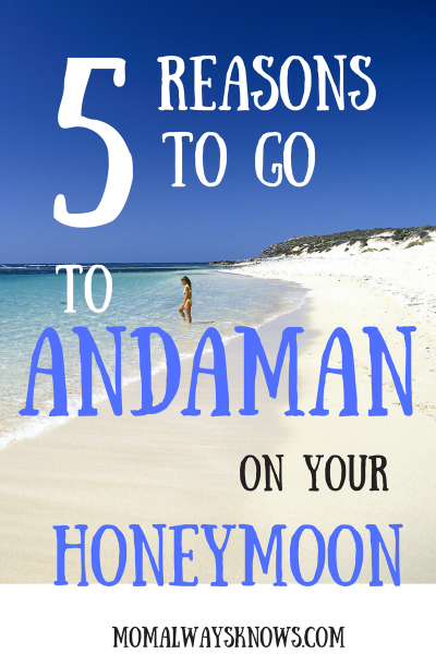 5 Reasons to Go to Andaman on Your Honeymoon