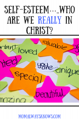 Self-esteem…..Who Are We Really in Christ?