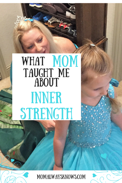 What Mom Taught Me About Inner Strength