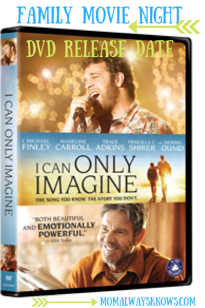Family Movie Night- I CAN ONLY IMAGINE DVD Release Date and Trailer