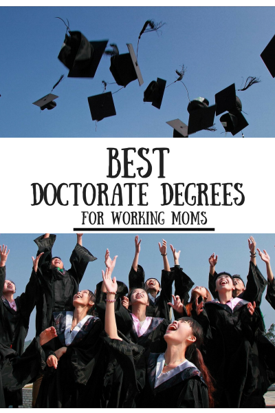 Best Doctorate Degrees for Working Moms