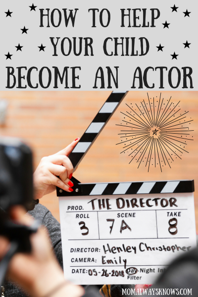 How to Help Your Child Become an Actor