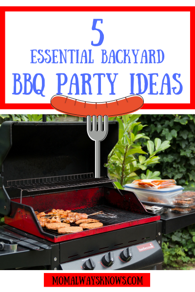 5 Essential Backyard BBQ Party Ideas