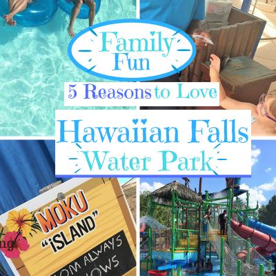 Family Fun – 5 Reasons to Love Hawaiian Falls Water Park