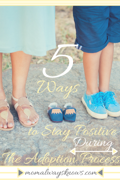 5 Ways to Stay Positive During the Adoption Process