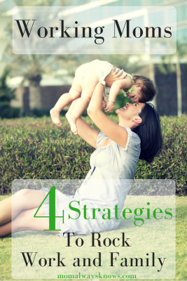 Working Moms- 4 Strategies to Rock Work and Family