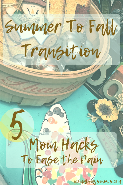 Summer to Fall Transition: 5 Mom Hacks To Ease the Pain