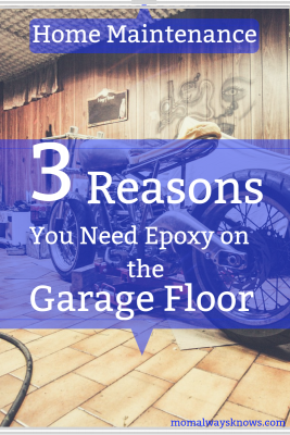 Home Maintenance- 3 Reasons You Need Epoxy on Your Garage Floor