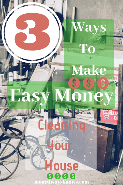 3 Ways to Make Easy Money Cleaning Your House