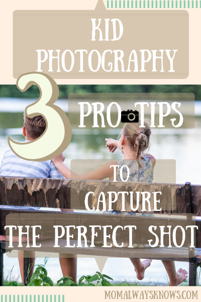 Kid Photography: 3 Pro Tips to Capture the Perfect Shot