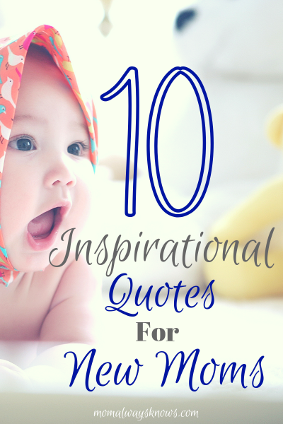 10 Inspirational Quotes for First Time Moms