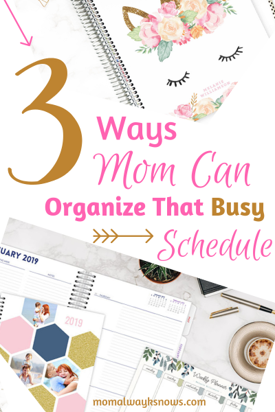 3 Ways Mom Planners Can Organize That Busy Schedule