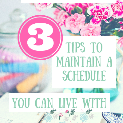 Working Mom: 3 Tips to Maintain a Schedule You Can Live With