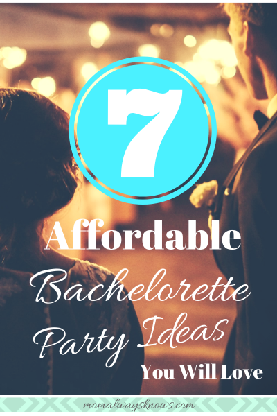 Seven Affordable Bachelorette Party Ideas You Will LOVE