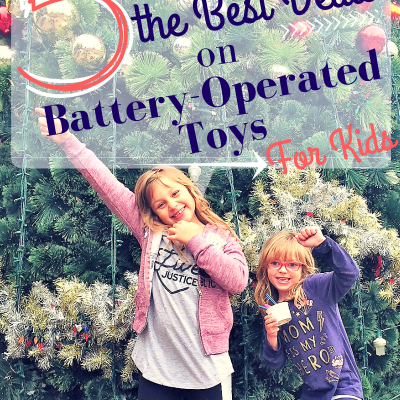 5 Ways to Find the Best Deals on Battery-Operated Toys for Kids