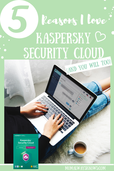 5 Reasons I Love My Kaspersky Security Cloud (and you will too)