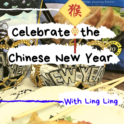 A Fun Way to Celebrate the Chinese New Year with Ling Ling