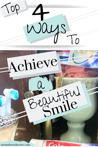 Top 4 Ways to Achieve a Beautiful Smile