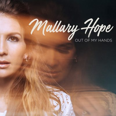 "Mallary Hope Hits it Out of the Park with ""Out of My Hands"""