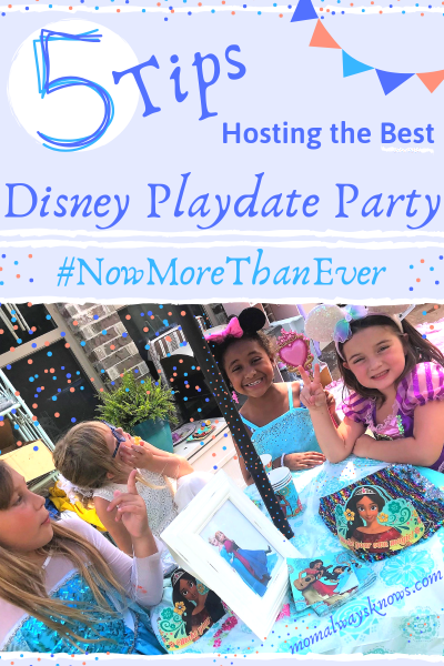 5 Tips for hosting the Best #NowMoreThanEver Disney Playdate Party